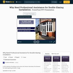 Why Need Professional Assistance for Double Glazing Installation PowerPoint Presentation - ID:10097402