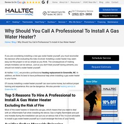 Why Must You Call A Professional For Gas Water Heater Installation?