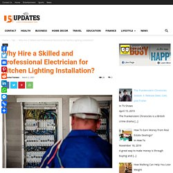 Why Hire a Skilled and Professional Electrician for Kitchen Lighting Installation?