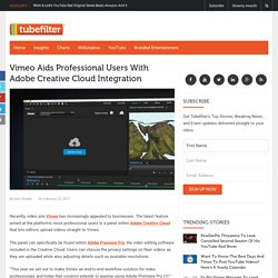 Vimeo Aids Professional Users With Adobe Creative Cloud Integration