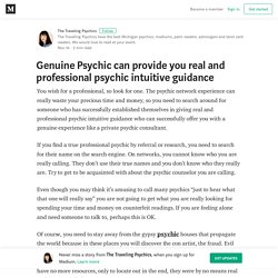 Genuine Psychic can provide you real and professional psychic intuitive guidance