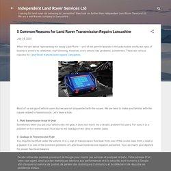 Professional Land Rover Cars Servicing Lancashire