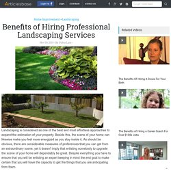 Benefits of Hiring Professional Landscaping Services