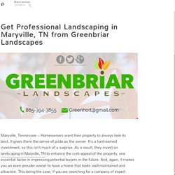 Get Professional Landscaping in Maryville, TN from Greenbriar Landscapes: Brian Lawrson