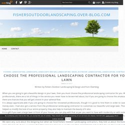 Choose the professional landscaping contractor for your lawn