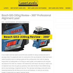 Bosch Gll3-330cg Review – 360° Professional Alignment Laser - LaserLevels.review