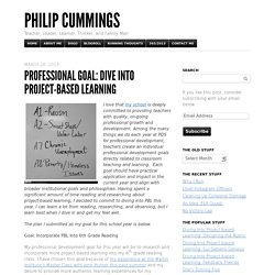 Professional Goal: Dive Into Project-based Learning - Philip Cummings