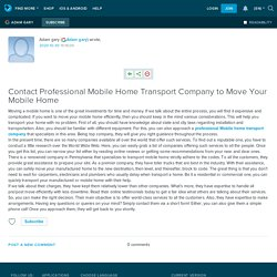 Contact Professional Mobile Home Transport Company to Move Your Mobile Home : ext_5401996 — LiveJournal