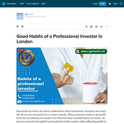 Good Habits of a Professional Investor in London
