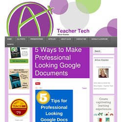 5 Ways to Make Professional Looking Google Documents