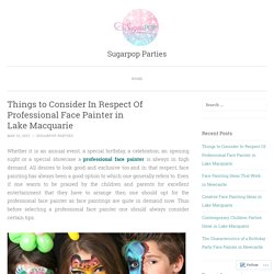 Things to Consider In Respect Of Professional Face Painter in Lake Macquarie
