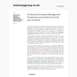 Professional Property Management Companies are primed to Care for your Portfolio - mainstaygroup.co.uk