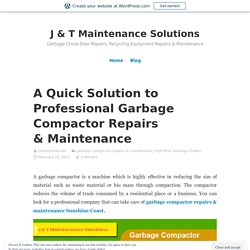A Quick Solution to Professional Garbage Compactor Repairs & Maintenance