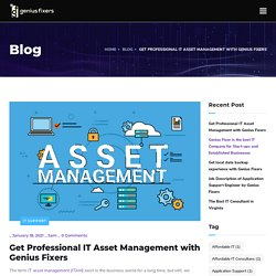 Get Professional IT Asset Management with Genius Fixers – Top IT Company Washington DC, Virginia and Maryland