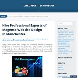 Hire Professional Experts of Magento Website Design in Manchester