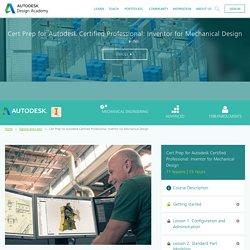 Cert Prep for Autodesk Certified Professional: Inventor for Mechanical Design