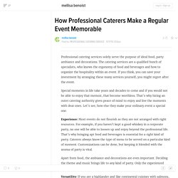 How Professional Caterers Make a Regular Event Memorable