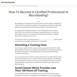 How To Become A Certified Professional In Microblading?