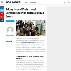 Taking Help of Professional Organizers to Plan Successful B2B Events