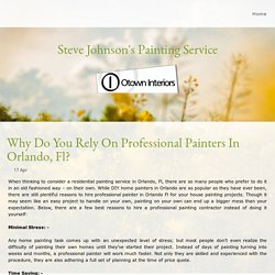 Why Do You Rely On Professional Painters In Orlando, Fl? - otowninteriors