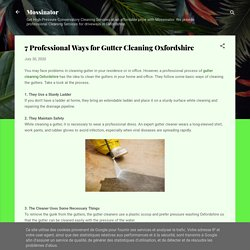 7 Professional Ways for Gutter Cleaning Oxfordshire