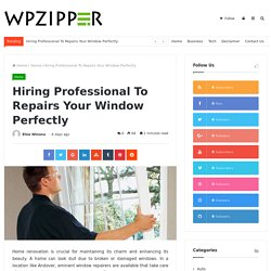 Hiring Professional To Repairs Your Window Perfectly