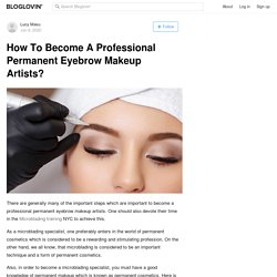 How To Become A Professional Permanent Eyebrow Makeup Artists?
