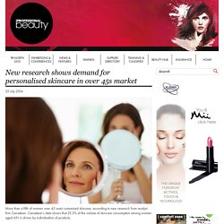Professional Beauty - New research shows demand for personalised skincare in over 45s market
