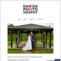Vital Tips To Easily Hire A Professional Wedding Photographer in Northamptonshire – Dantas Photography