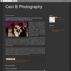 Ceci B Photography: Professional Wedding Photographer - One Who Would Make Your Dream Wedding Come Alive