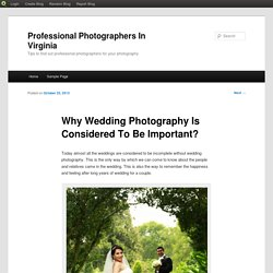Why Wedding Photography Is Considered To Be Important?