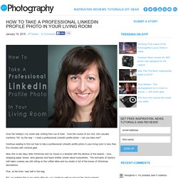 Take A Professional LinkedIn Profile Photo-DIY Photography
