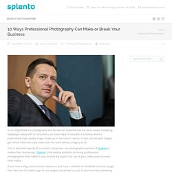 10 Ways Professional Photography Can Make or Break Your Business