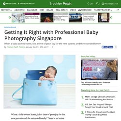 Getting It Right with Professional Baby Photography Singapore - Brooklyn, NY Patch