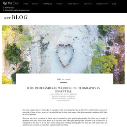 Why Professional Wedding Photography Is Essential - thetwoweddingphotographers.com