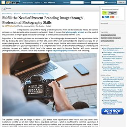 Fulfill the Need of Present Branding Image through Professional Photography Skills by AAFT School