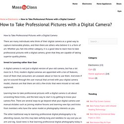 Tips of How to Take Professional Pictures with a Digital Camera?
