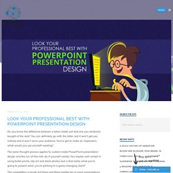 Look Your Professional Best with PowerPoint Presentation Design - PitchWorx