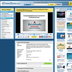 Facing QuickBooks Error? Consult Our Professional Team PowerPoint presentation