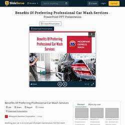 Benefits Of Preferring Professional Car Wash Services