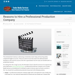 Reasons to Hire a Professional Production Company