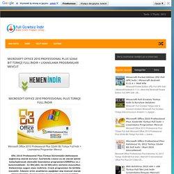 Microsoft Office 2010 Professional Plus 32x64 Bit Türkçe Full İndir + Lisanslama Programları Mevcut - Full Ücretsiz İndir