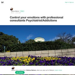 Control your emotions with professional consultants Psychiatrist/Addictions