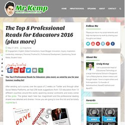 The Top 8 Professional Reads for Educators 2016 (plus more) – Mr Kemp