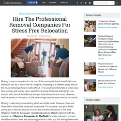 Hire The Professional Removal Companies For Stress Free Relocation Service in Sheffield