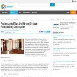 Professional Tips On Hiring Kitchen Remodeling Contractor