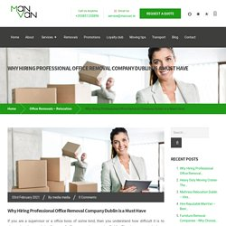 Why Hiring Professional Office Removal Company Dublin is a Must Have