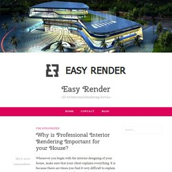 Why is Professional Interior Rendering Important for your House? – Easy Render