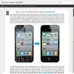 iPhone repairs Westcliff: Why to Look for Professional IPhone Repairs Westcliff Shop?