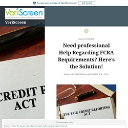Need professional Help Regarding FCRA Requirements? Here's the Solution!